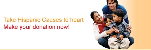 Take Hispanic Causes to Heart - Make your donation now!