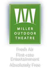 Miller Outdoor Theatre. Its Free. Its Fun. Its for everyone!