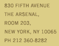 830 Fifth Avenue, The Arsenal, Room 203 New York, NY 10065, PH  212 360-8282