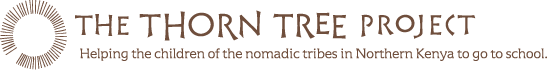 The Thorn Tree Project - Helping The Children of Nomadic Tribes in Northern Kenya to go to School